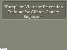 Workplace Violence Prevention Training for Clinton County E