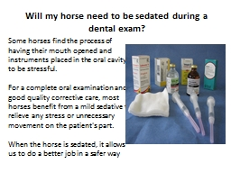 Will my horse need to be sedated during a dental exam?