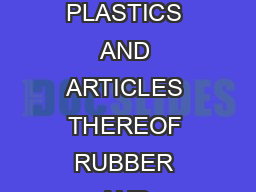 Section VII Chapter  SECTION VII PLASTICS AND ARTICLES THEREOF RUBBER AND ARTICLES THEREOF OTES
