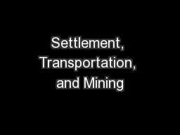 Settlement, Transportation, and Mining