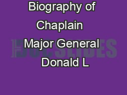 Biography of Chaplain  Major General  Donald L PowerPoint PPT Presentation