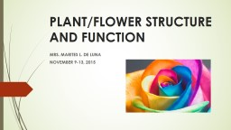 PLANT/FLOWER STRUCTURE AND FUNCTION