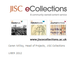 Caren Milloy, Head of Projects, JISC Collections