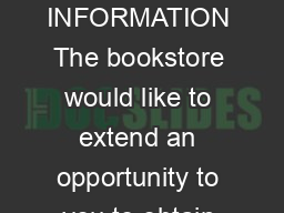 BOOKSTORE CHARGE ACCOUNT INFORMATION The bookstore would like to extend an opportunity to you to obtain a bookstore charge account