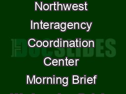 Page of Northwest Interagency Coordination Center Morning Brief Wednesday Octobe