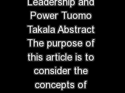 Problems and Perspectives in Management   Charismatic Leadership and Power Tuomo Takala Abstract The purpose of this article is to consider the concepts of charisma power and leadership and illustrat