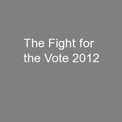 The Fight for the Vote 2012