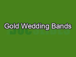 Gold Wedding Bands PDF document - DocSlides