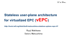 Stateless user-plane architecture for virtualized EPC (
