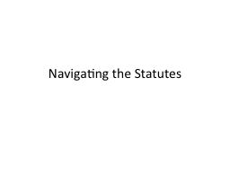 Navigating the Statutes PowerPoint PPT Presentation