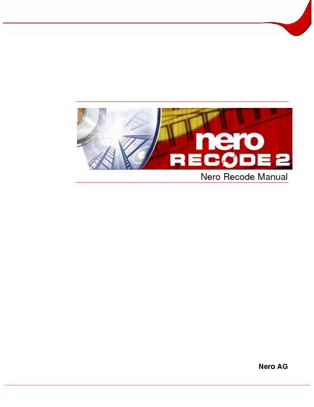 Copyright and Trademark Information The Nero Recode manual and all its PDF document - DocSlides