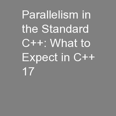 Parallelism in the Standard C++: What to Expect in C++ 17