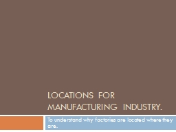 Locations for manufacturing industry.