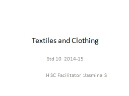 Textiles and Clothing PowerPoint PPT Presentation