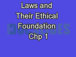 Laws and Their Ethical Foundation Chp 1