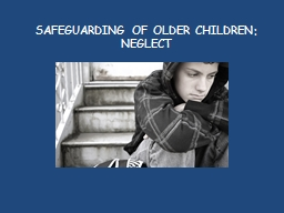 SAFEGUARDING OF OLDER CHILDREN: