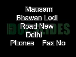 Mausam Bhawan Lodi Road New Delhi    Phones    Fax No