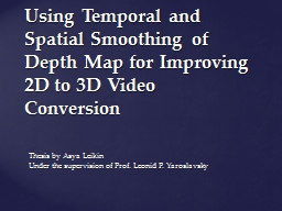 Using Temporal and Spatial Smoothing of Depth Map for Impro
