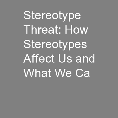 Stereotype Threat: How Stereotypes Affect Us and What We Ca