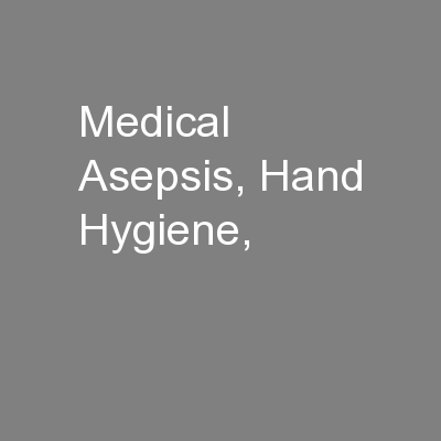 Medical Asepsis, Hand Hygiene,