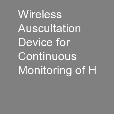 Wireless Auscultation Device for Continuous Monitoring of H