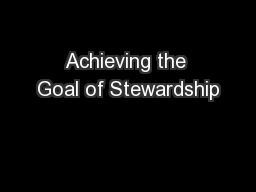 Achieving the Goal of Stewardship
