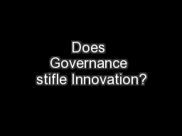 Does Governance stifle Innovation? PowerPoint PPT Presentation