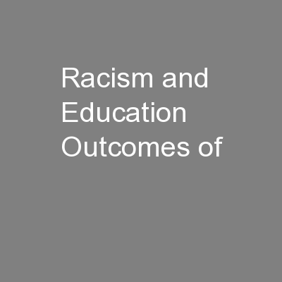 Racism and Education Outcomes of