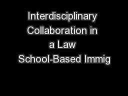 Interdisciplinary Collaboration in a Law School-Based Immig