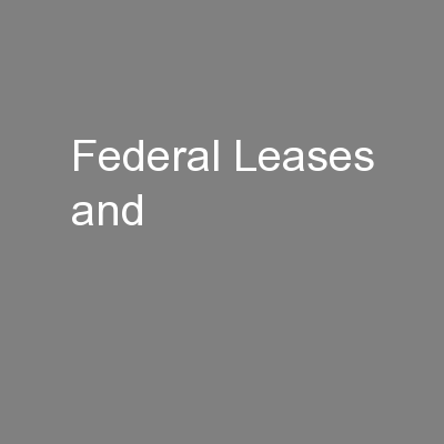 Federal Leases and PowerPoint PPT Presentation