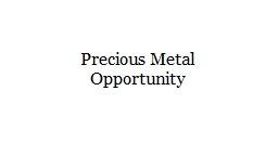 Precious Metal Opportunity PowerPoint PPT Presentation