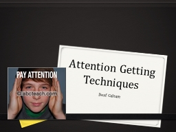 Attention Getting Techniques