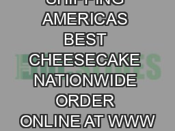 NOW SHIPPING AMERICAS BEST CHEESECAKE NATIONWIDE ORDER ONLINE AT WWW