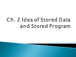 Ch. 2 Idea of Stored Data and Stored Program