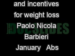 Obesity traps and incentives for weight loss Paolo Nicola Barbieri January   Abs
