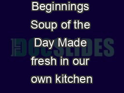 Great Beginnings Soup of the Day Made fresh in our own kitchen