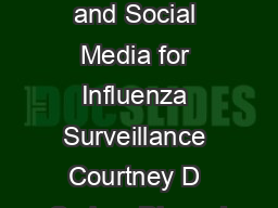 Using Web and Social Media for Influenza Surveillance Courtney D Corley  Diane J PDF document - DocSlides