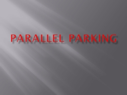 Parallel parking PowerPoint PPT Presentation