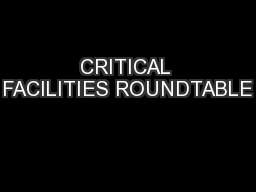 CRITICAL FACILITIES ROUNDTABLE