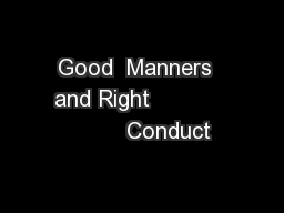 Good  Manners  and Right                    Conduct