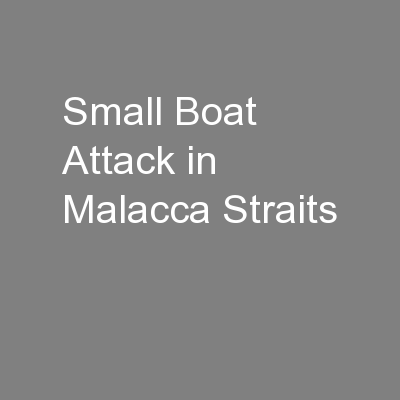 Small Boat Attack in Malacca Straits