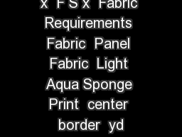 INISHED S IZE  x  F S x  Fabric Requirements Fabric  Panel Fabric  Light Aqua Sponge Print  center border  yd