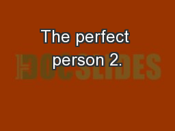 The perfect person 2. PowerPoint PPT Presentation