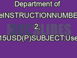 Department of DefenseINSTRUCTIONNUMBERJune 2, 2015USD(P)SUBJECT:Use of