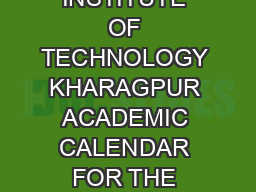 INDIAN INSTITUTE OF TECHNOLOGY KHARAGPUR ACADEMIC CALENDAR FOR THE SESSION   Sl