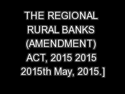 THE REGIONAL RURAL BANKS (AMENDMENT) ACT, 2015 2015 2015th May, 2015.]