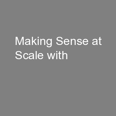 Making Sense at Scale with