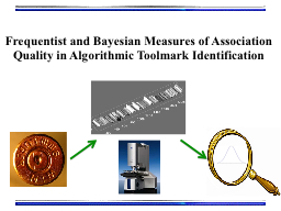 Frequentist and Bayesian Measures of Association Quality in