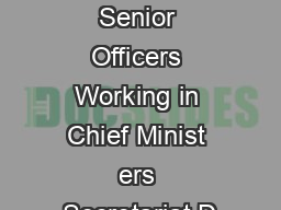 Name of the Senior Officers Working in Chief Minist ers Secretariat D