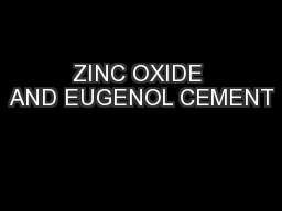 ZINC OXIDE AND EUGENOL CEMENT